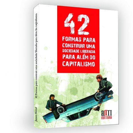 42 Formas Para Construir Uma Sociedade Para Além do Capitalismo